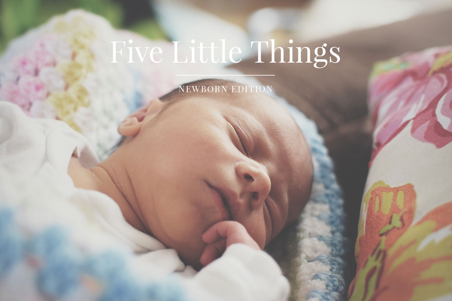 Five Little Things; A brain dump of all my thoughts - what's been happening since we had a newborn baby