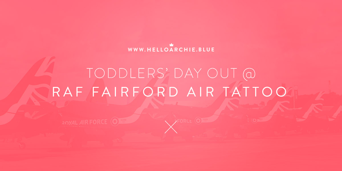 Toddlers' Day Out @ RAF Fairford Air Tattoo