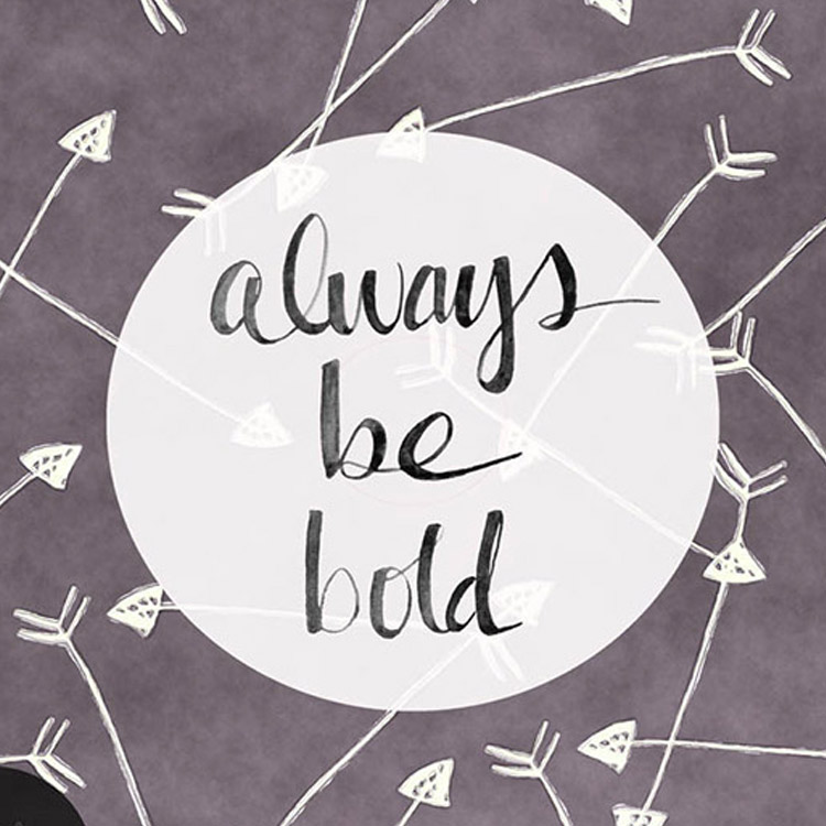 'Always Be Bold' Print - Toucan Online