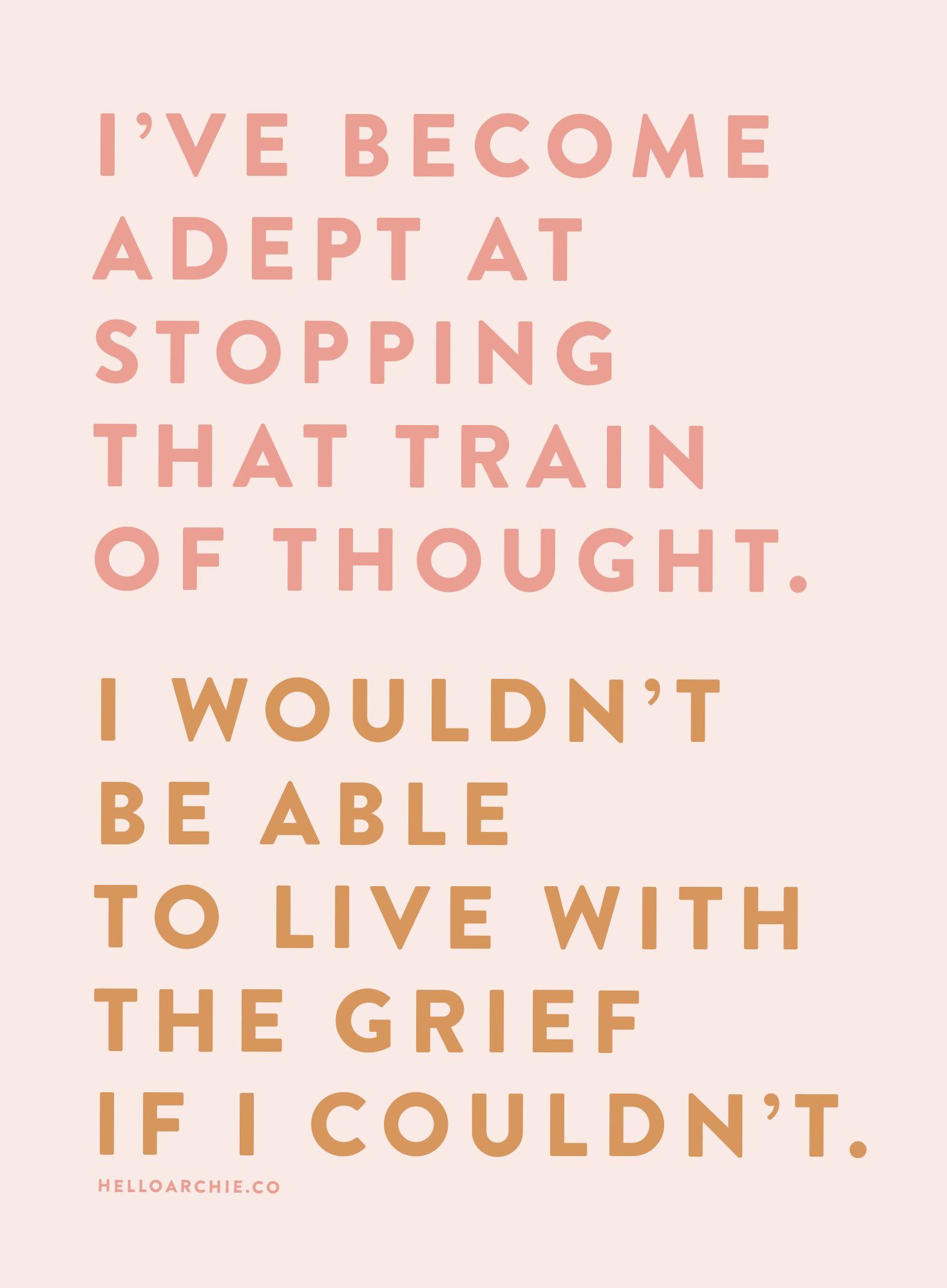 I think about it now but I've become adept at stopping that train of thought. I wouldn't be able to live with the grief if I couldn't.