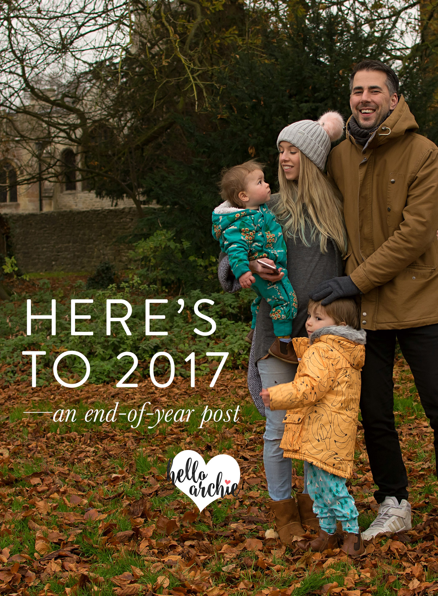 A blog post all about our family, our year and the growth of our family and lifestyle blog for 2017