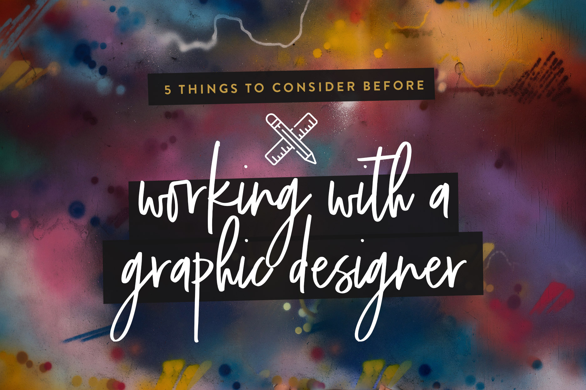 5 things you should do before working with a graphic designer