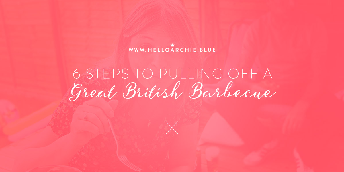 5 Steps to Pulling Off a Successful British BBQ