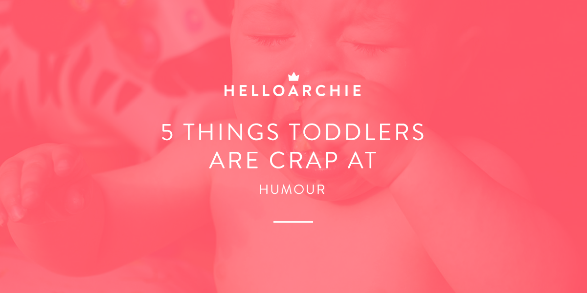 5 Things Toddlers Are Crap At - Humour