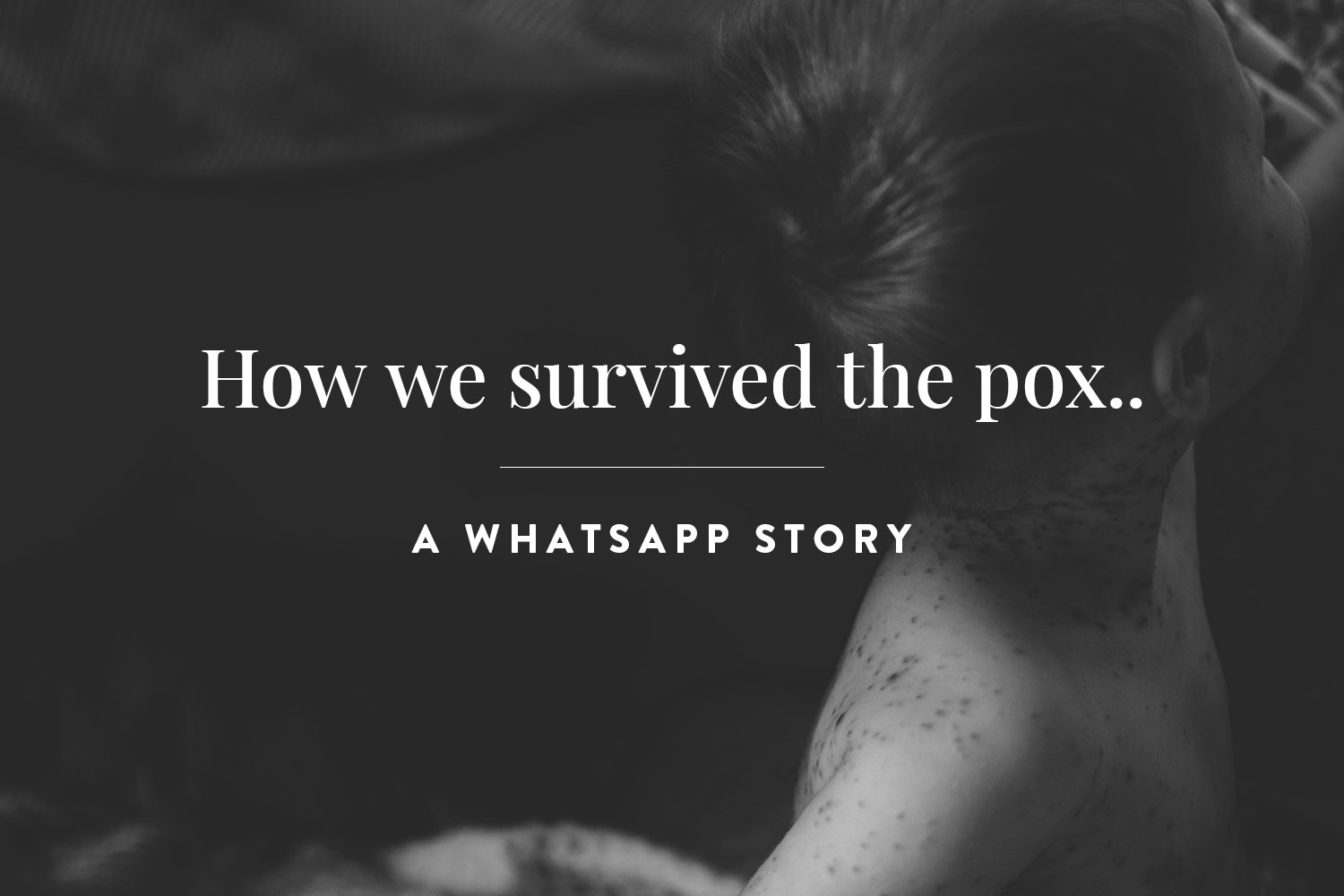 How We Survived The Pox—A WhatsApp Story