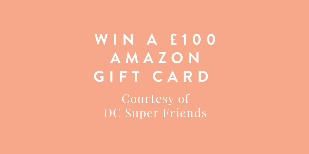 win £100 to spend on Amazon courtesy of DC Kids