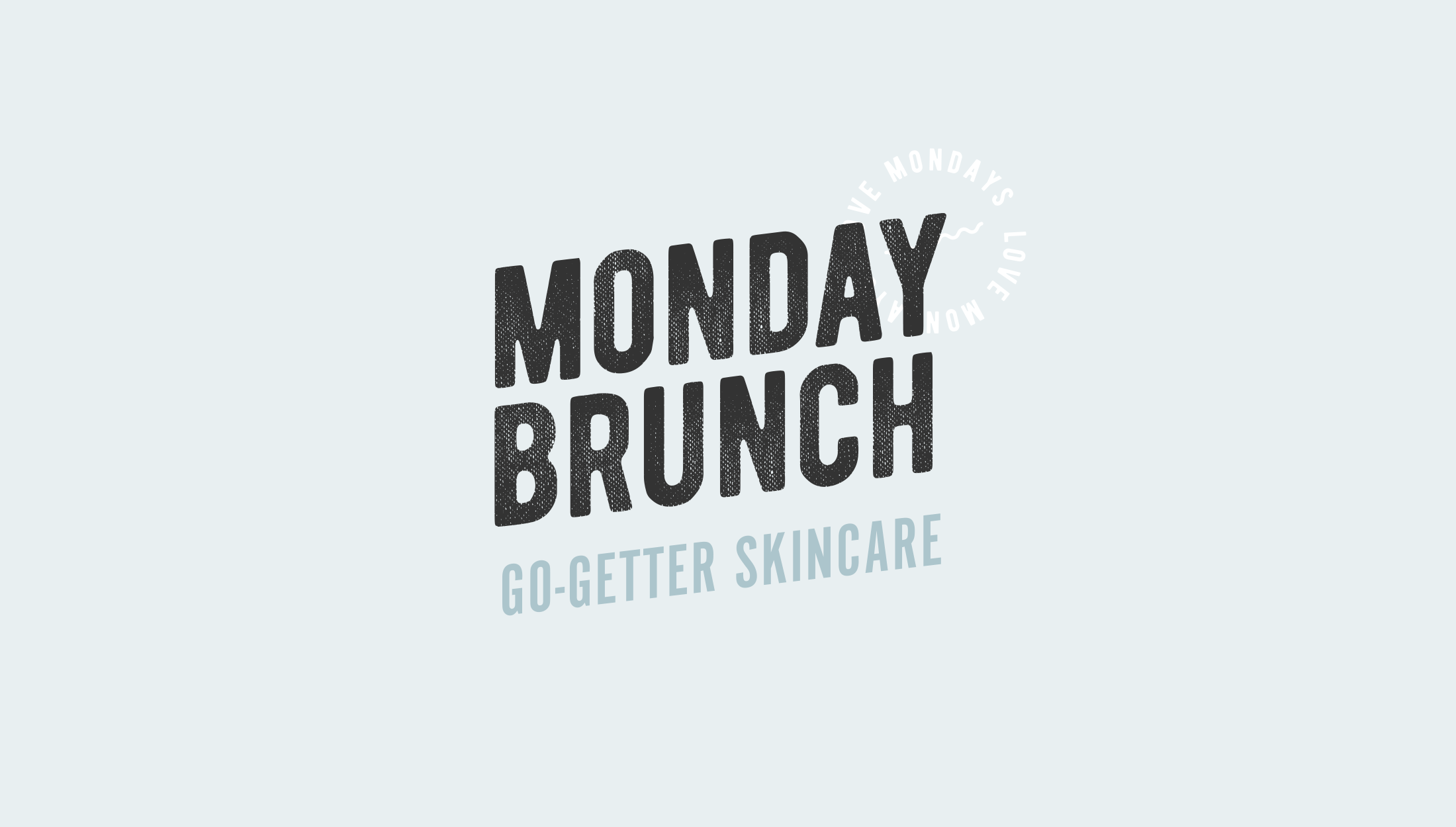 Final logo design for Monday Brunch, a skincare line that aims to bring high-quality products and positivity to it's customers, no matter what day of the week - designed by Wiltshire-based graphic designer, Kaye Huett