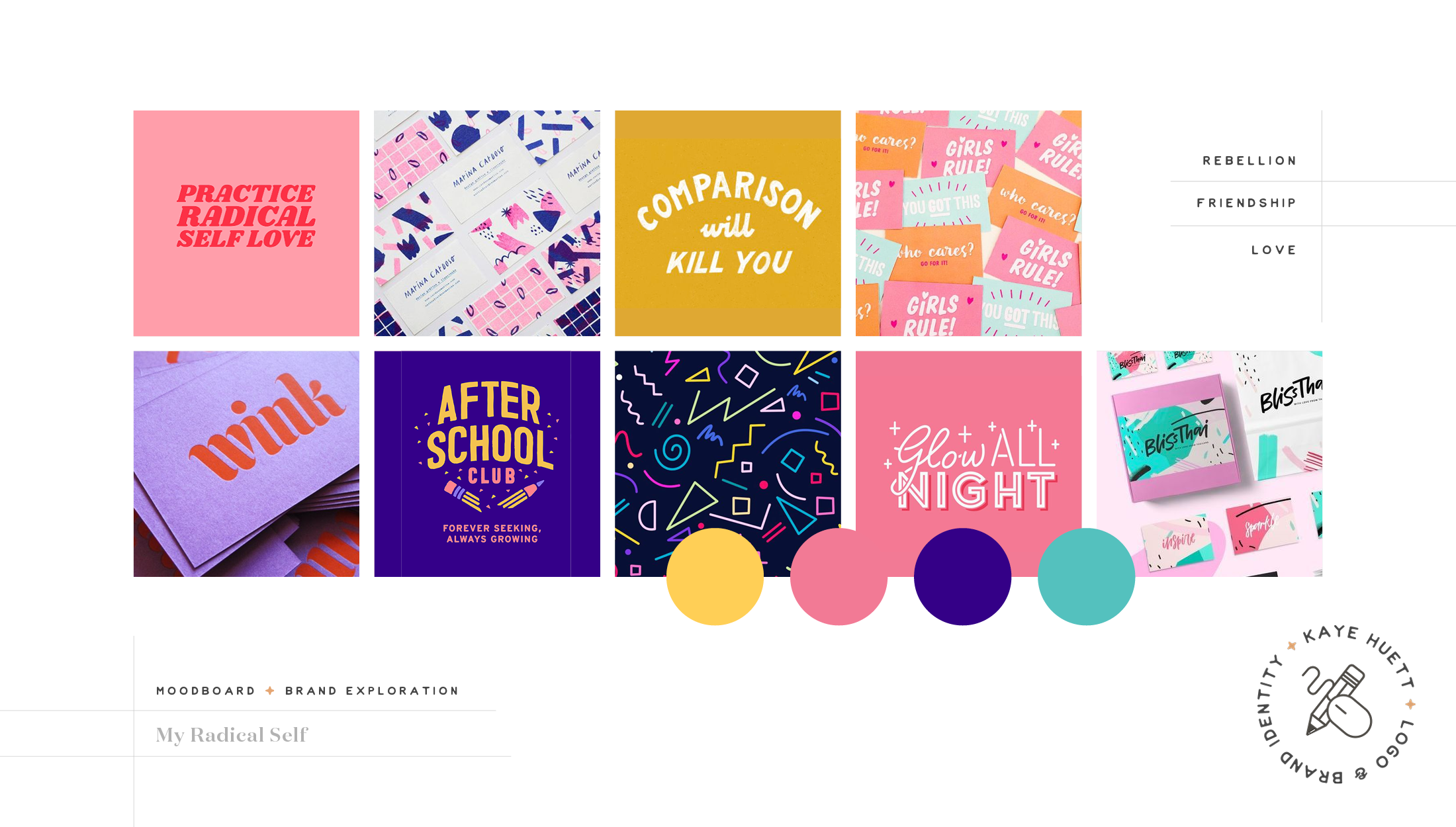 Moodboard for My Radical Self, an online community and blog for women focusing on self-love, feminism and mindfulness - designed by Wiltshire-based graphic designer, Kaye Huett