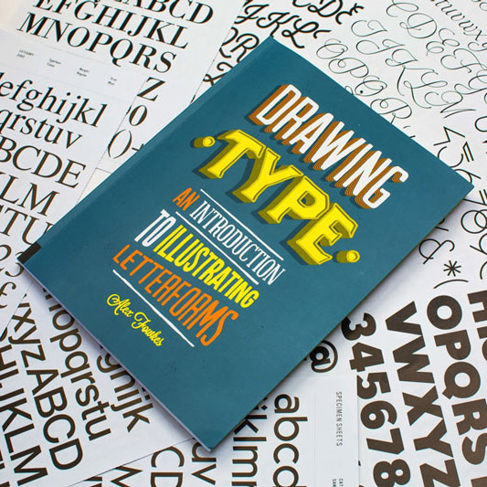 'Drawing Type: An Introduction to Illustrating Letterforms' by Alex Fowkes